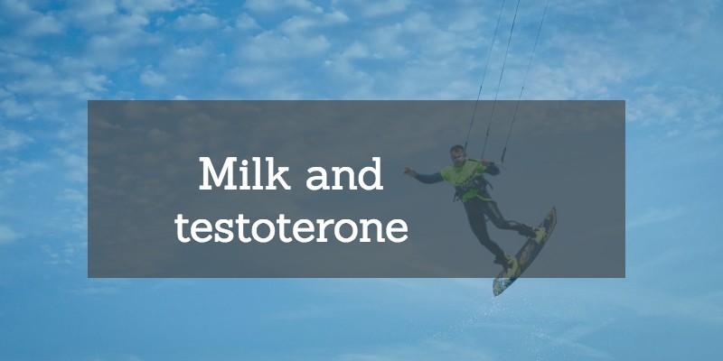 Testosterone Boosters: How Milk Affects Testosterone - Best